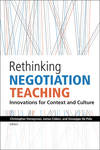 Rethinking Negotiation Teaching: Innovations for Context and Culture by Christopher Honeyman, James Coben, and Giuseppe De Palo